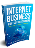 Internet Business SUCCESS for Beginners