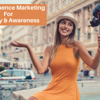 Using Influence Marketing For Visibility And Awareness