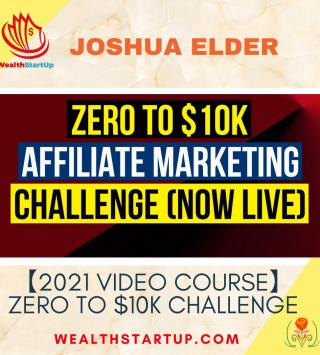 Zero To 10k Challenge – Joshua Elder (VIP Course)